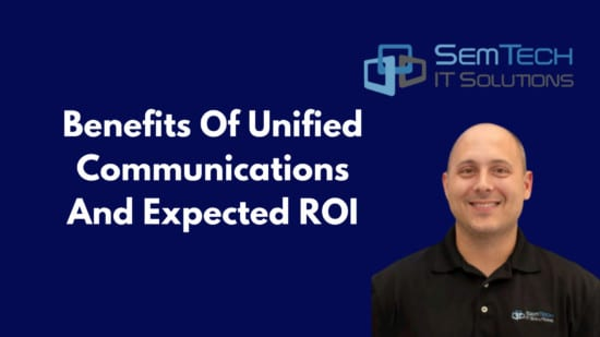 What Are The Benefits Of Unified Communications And Expected ROI